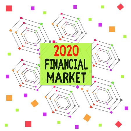 Text sign showing 2020 Financial Market. Business photo showcasing place where trading of equities, bonds, currencies Centered Hexagon Concentric Pattern Randomly Scattered Colored Squares 写真素材
