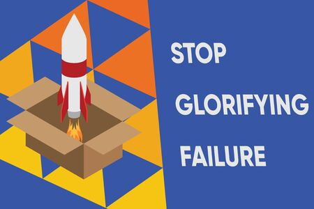 Text sign showing Stop Glorifying Failure. Business photo text do not let Breakdown Rule your life Try again Fire launching rocket carton box. Starting up project. Fuel inspiration 版權商用圖片