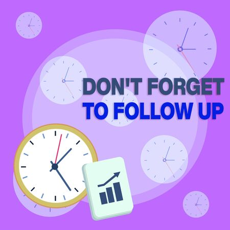 Writing note showing Don T Forget To Follow Up. Business concept for asking someone to keep connection with others Layout Wall Clock Notepad with Escalating Bar Graph Arrow