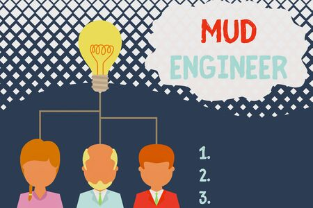 Conceptual hand writing showing Mud Engineer. Concept meaning liable for making mixture of fluids used in drilling process Three executive persons sharing idea Startup team meeting