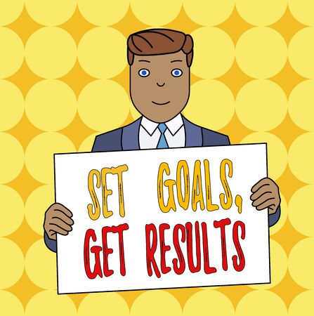 Conceptual hand writing showing Set Goals Get Results. Concept meaning Establish objectives work for accomplish them Smiling Man Holding Suit Poster Board in Front of Himself