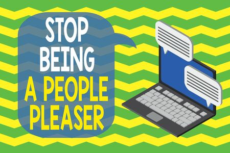 Word writing text Stop Being A People Pleaser. Business photo showcasing Do what you like not things other showing want Laptop receiving sending information conversation texting internet wireless