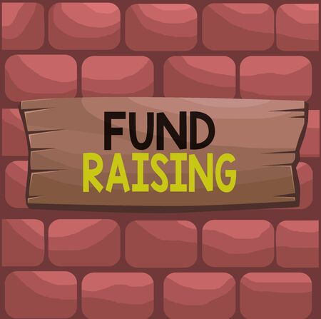 Handwriting text Fund Raising. Conceptual photo the act of seeking to generate financial support for a charity Plank wooden board blank rectangle shaped wood attached color background