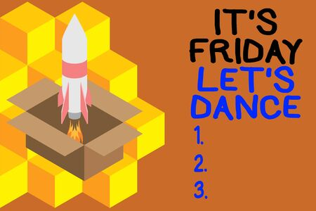 Handwriting text writing It S Friday Let S Dance. Conceptual photo Celebrate starting the weekend Go party Disco Music Fire launching rocket carton box. Starting up project. Fuel inspiration