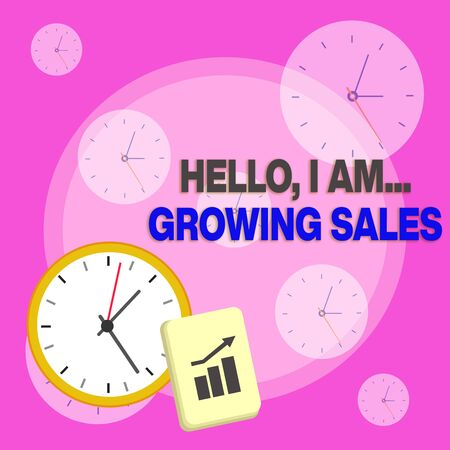 Writing note showing Hello I Am Growing Sales. Business concept for Making more money Selling larger quantities Layout Wall Clock Notepad with Escalating Bar Graph Arrow