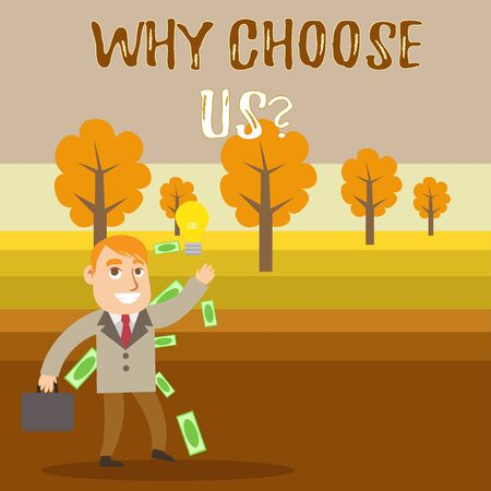 Conceptual hand writing showing Why Choose Us Question. Concept meaning Reasons for choosing our brand over others arguments Successful Businessman Generating Idea or Finding Solution
