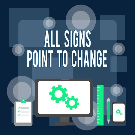Writing note showing All Signs Point To Change. Business concept for Necessity of doing things differently new vision Business Concept PC Monitor Mobile Device Clipboard Ruler Ballpoint Pen Stock Photo