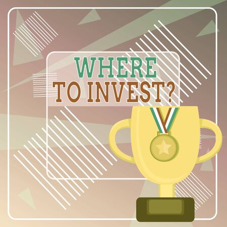 Word writing text Where To Invest Question. Business photo showcasing asking someone about place to put money into Trophy Cup on Pedestal with Plaque Decorated by Medal with Striped Ribbon