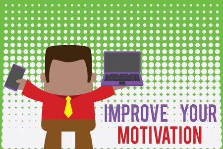 Writing note showing Improve Your Motivation. Business concept for Boost your self drive Enhance Motives and Goals Professional man holding laptop in left mobile phone right