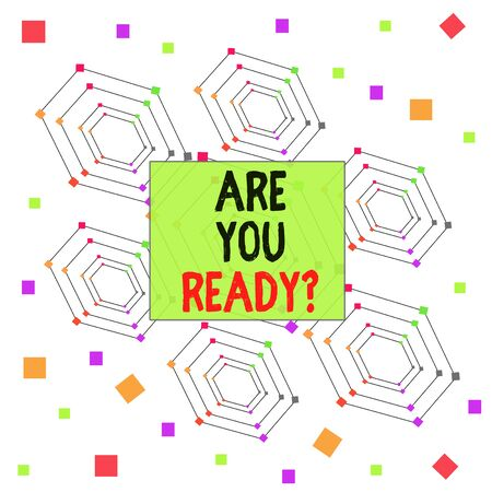 Text sign showing Are You Ready Question. Business photo showcasing Setting oneself on the activity Being Prepared Centered Hexagon Concentric Pattern Randomly Scattered Colored Squares Stock Photo