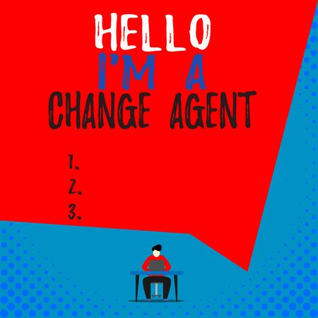 Text sign showing Hello I M A Change Agent. Business photo showcasing Promoting and enabling difference evolution new View young man sitting chair desk working open laptop geometric background