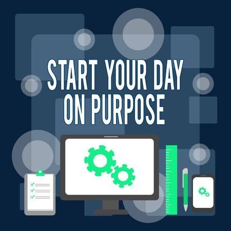 Writing note showing Start Your Day On Purpose. Business concept for Have clean ideas of what you are going to do Business Concept PC Monitor Mobile Device Clipboard Ruler Ballpoint Pen