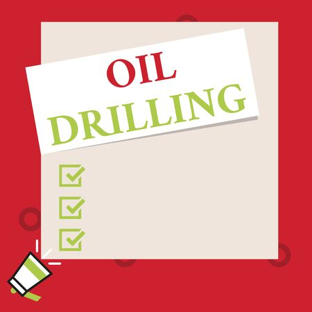 Conceptual hand writing showing Oil Drilling. Concept meaning involves the drilling and pumping of oil from underground wells Speaking trumpet on left bottom and paper to rectangle background
