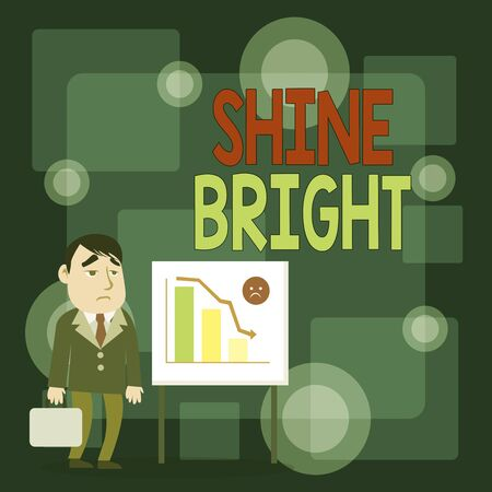 Writing note showing Shine Bright. Business concept for make an effort to live normally when in a difficult situation Businessman with Brief Case Standing Whiteboard Bar Chart 写真素材