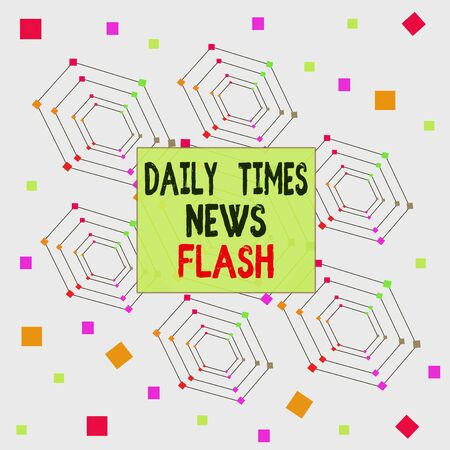 Text sign showing Daily Times News Flash. Business photo showcasing fast response to actions happened in article way Centered Hexagon Concentric Pattern Randomly Scattered Colored Squares