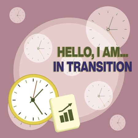 Writing note showing Hello I Am In Transition. Business concept for Changing process Progressing planning new things Layout Wall Clock Notepad with Escalating Bar Graph Arrow