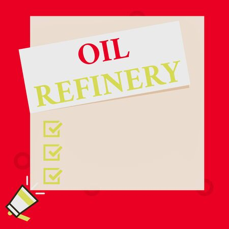 Conceptual hand writing showing Oil Refinery. Concept meaning industrial process of converting crude oil into petroleum Speaking trumpet on left bottom and paper to rectangle background