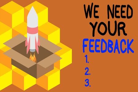 Handwriting text writing We Need Your Feedback. Conceptual photo Give us your review thoughts comments what to improve Fire launching rocket carton box. Starting up project. Fuel inspiration