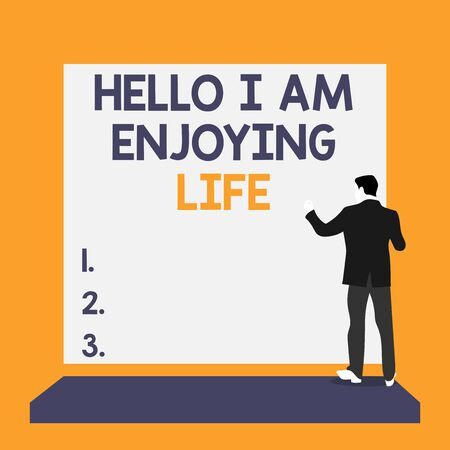 Text sign showing Hello I Am Enjoying Life. Business photo text Happy relaxed lifestyle Enjoy simple things Back view young man dressed suit standing platform facing blank rectangle