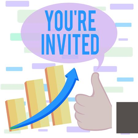 Writing note showing You Re Invited. Business concept for Please join us in our celebration Welcome Be a guest Thumb Up Good Performance Success Escalating Bar Graph Ascending Arrow