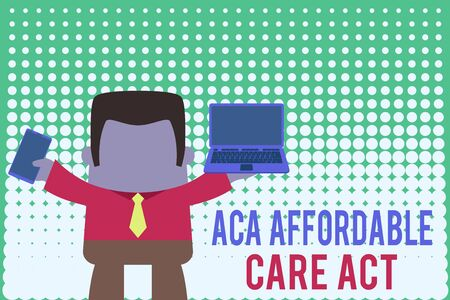 Writing note showing Aca Affordable Care Act. Business concept for providing cheap treatment to patient several places Professional man holding laptop in left mobile phone right Foto de archivo - 131344547