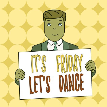 Conceptual hand writing showing It S Friday Let S Dance. Concept meaning Celebrate starting the weekend Go party Disco Music Smiling Man Holding Suit Poster Board in Front of Himself