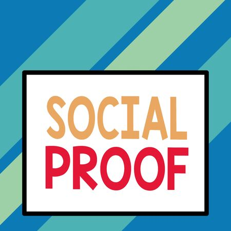 Text sign showing Social Proof. Business photo text informational social influence Psychological Social phenomenon Front close up view big blank rectangle abstract geometrical background Foto de archivo - 131344478