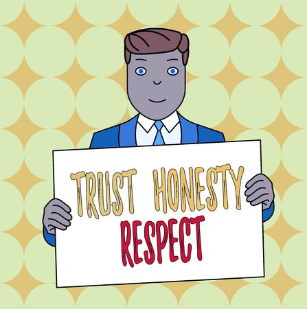 Conceptual hand writing showing Trust Honesty Respect. Concept meaning Respectable Traits a Facet of Good Moral Character Smiling Man Holding Suit Poster Board in Front of Himself Imagens