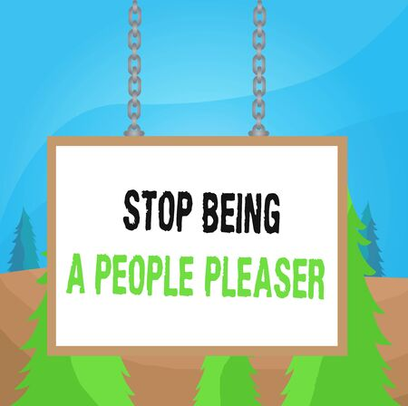 Word writing text Stop Being A People Pleaser. Business photo showcasing Do what you like not things other showing want Whiteboard rectangle frame empty space attached surface chain blank panel