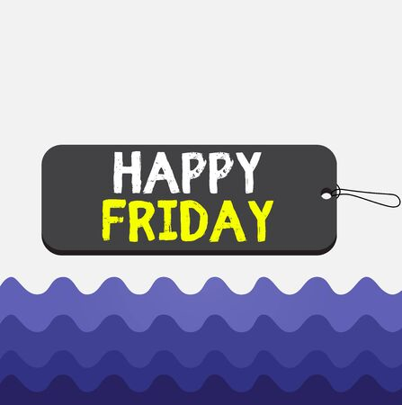 Conceptual hand writing showing Happy Friday. Concept meaning Greetings on Fridays because it is the end of the work week Label tag badge rectangle shaped string colorful background