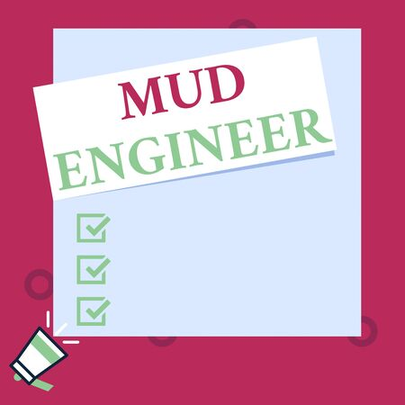 Conceptual hand writing showing Mud Engineer. Concept meaning liable for making mixture of fluids used in drilling process Speaking trumpet on left bottom and paper to rectangle background 版權商用圖片