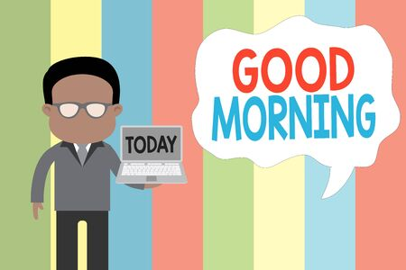 Text sign showing Good Morning. Business photo showcasing expressing good wishes on meeting or parting during the morning Standing man in suit wearing eyeglasses holding open laptop photo Art