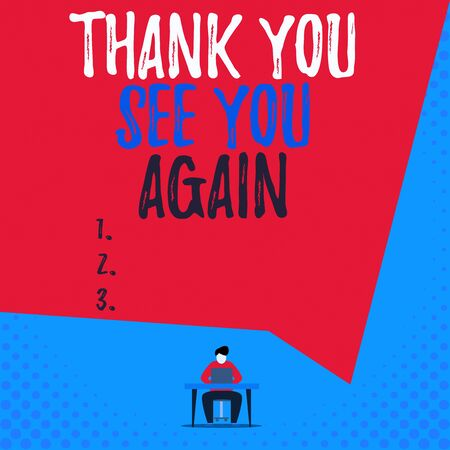 Text sign showing Thank You See You Again. Business photo showcasing Appreciation Gratitude Thanks I will be back soon View young man sitting chair desk working open laptop geometric background