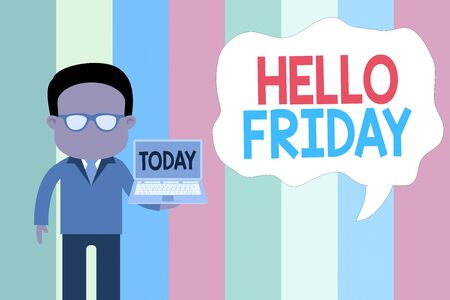 Text sign showing Hello Friday. Business photo showcasing Greetings on Fridays because it is the end of the work week Standing man in suit wearing eyeglasses holding open laptop photo Art