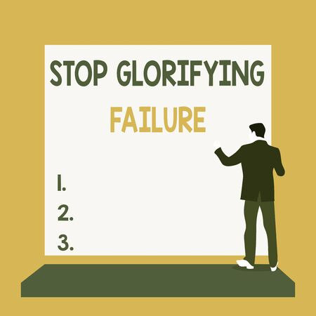 Text sign showing Stop Glorifying Failure. Business photo text do not let Breakdown Rule your life Try again Back view young man dressed suit standing platform facing blank rectangle