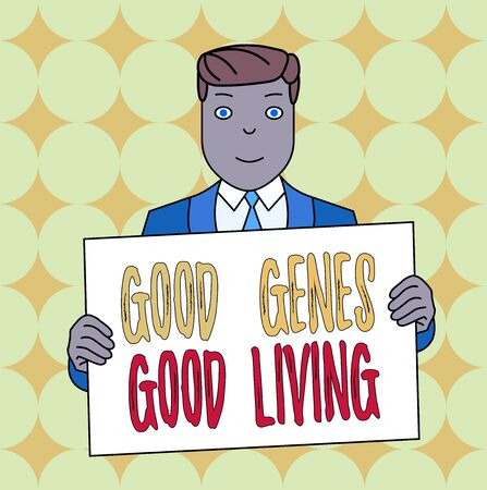 Conceptual hand writing showing Good Genes Good Living. Concept meaning Inherited Genetic results in Longevity Healthy Life Smiling Man Holding Suit Poster Board in Front of Himself