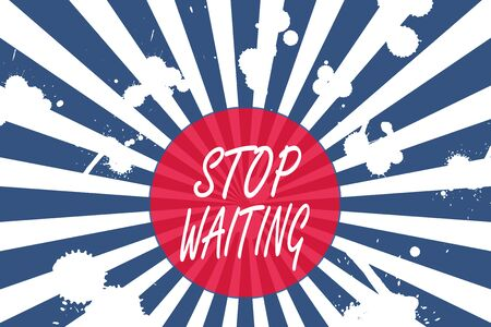 Conceptual hand writing showing Stop Waiting. Concept meaning do not stay in the same place doing nothing Move forward Abstract geometric deep design Simulating depth and stains