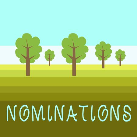 Writing note showing Nominations. Business concept for the act of officially suggesting someone for a job or position Outdoor Landscape Nature Wooded Area Verdant Grass Blue Unclouded Skies