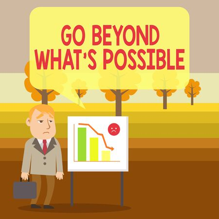 Conceptual hand writing showing Go Beyond What S Possible. Concept meaning do bigger things You can reach dreams Businessman with Brief Case Standing Whiteboard Bar Chart