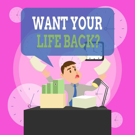 Writing note showing Want Your Life Back Question. Business concept for Have again our Lives Take Control of our Being Male Manager Cluttered Workspace Overflow Time Shortage