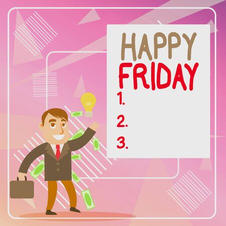Word writing text Happy Friday. Business photo showcasing Greetings on Fridays because it is the end of the work week Successful Businessman or Clerk Generating Good Idea or Finding Solution