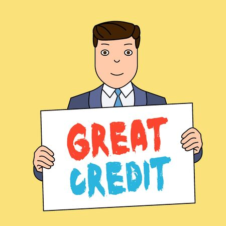 Writing note showing Great Credit. Business concept for borrower has high credit score and is a safe credit risk Smiling Man Holding Suit Poster Board in Front of Himself