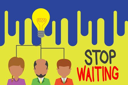 Text sign showing Stop Waiting. Business photo text do not stay in the same place doing nothing Move forward Group three executive persons sharing idea icon. Startup team meeting