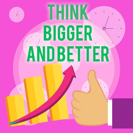 Writing note showing Think Bigger And Better. Business concept for no Limits be Open minded Positivity Big Picture Thumb Up Good Performance Success Escalating Bar Graph Ascending Arrow Stok Fotoğraf