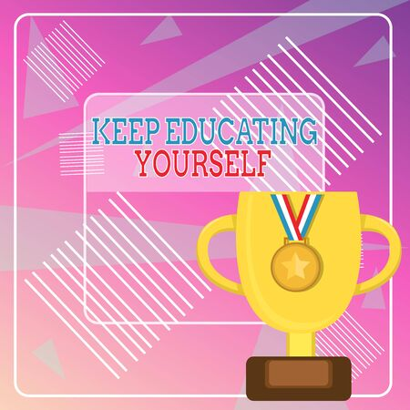 Word writing text Keep Educating Yourself. Business photo showcasing dont stop studying Improve yourself using Courses Trophy Cup on Pedestal with Plaque Decorated by Medal with Striped Ribbon