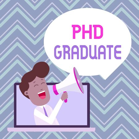 Text sign showing Phd Graduate. Business photo text highest university degree that is conferred after a course Man Speaking Through Laptop into Loudhailer Blank Speech Bubble Announce