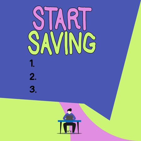 Conceptual hand writing showing Start Saving. Concept meaning money that a demonstrating keeps in an account in a bank or like View young man sitting chair desk working open laptop