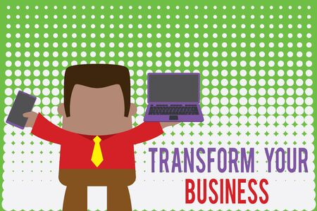 Writing note showing Transform Your Business. Business concept for Modify energy on innovation and sustainable growth Professional man holding laptop in left mobile phone right