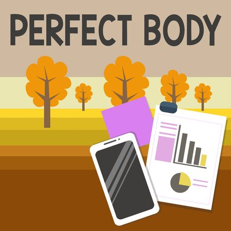 Writing note showing Perfect Body. Business concept for Having a body that is dreamily in shape and in healthy state Layout Smartphone Sticky Notes with Pie Chart and Bar Graph