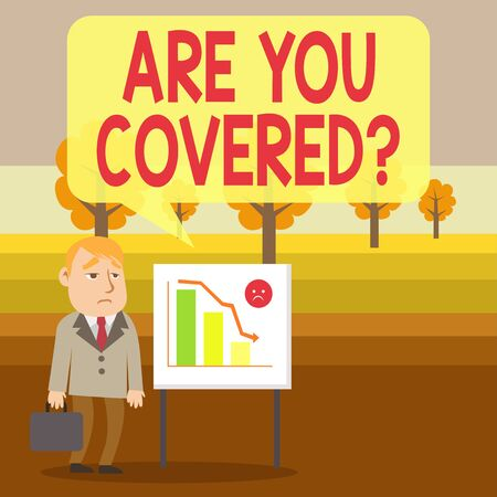 Conceptual hand writing showing Are You Covered Question. Concept meaning asking someone or patient if he have insurance Businessman with Brief Case Standing Whiteboard Bar Chart